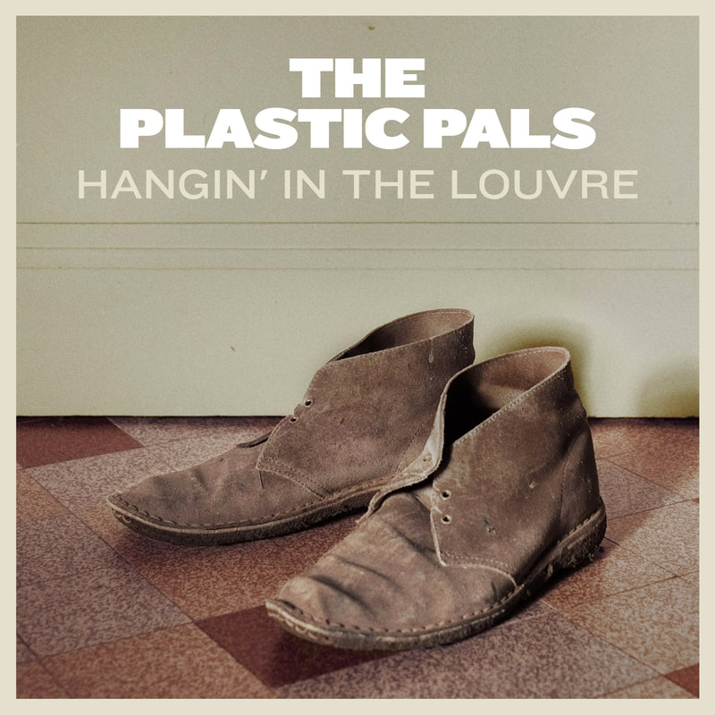 The Plastic Pals Hangin' In The Louvre Polythene Records | Alternative Fruit