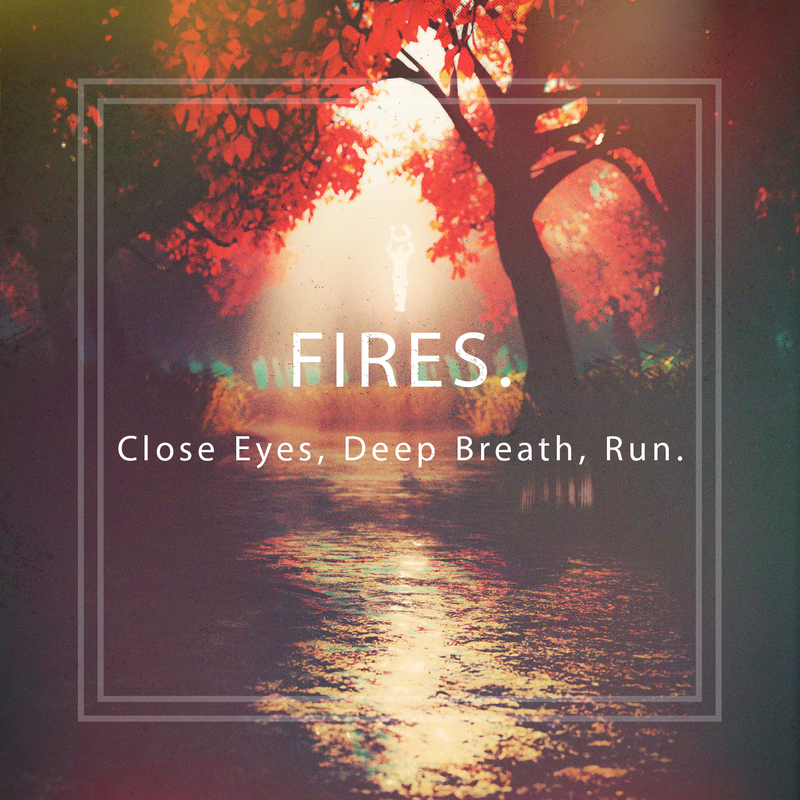 Fires - Close Eyes, Deep Breath, Run EP | Alternative Fruit