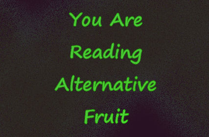 You are reading Alternattive Fruit